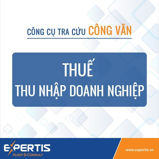 Công cụ tra cứu công văn hướng dẫn về thuế TNDN